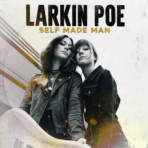 Self Made Man - Larkin Poe