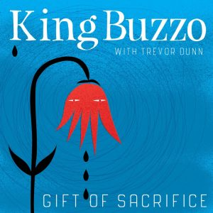 Gift of Sacrifice - King Buzzo